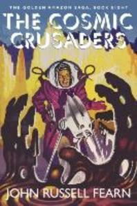 The Cosmic Crusaders