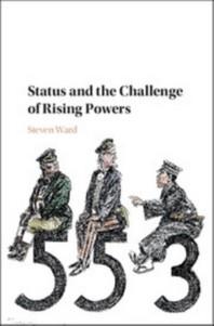 [해외]Status and the Challenge of Rising Powers