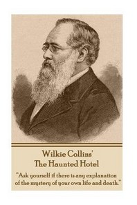 Wilkie Collins' the Haunted Hotel