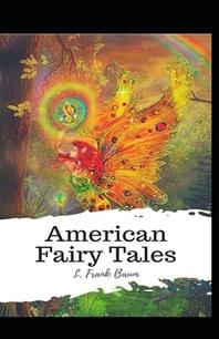 American Fairy Tales Lyman Frank Baum illustrated