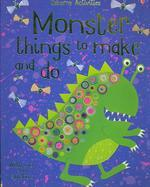 Monster Things to Make and Do [With Stickers]
