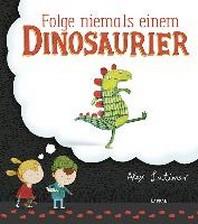 Folge niemals einem Dinosaurier