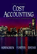 Cost Accounting, 10/E : A Managerial Emphasis