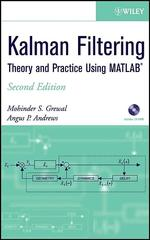 Kalman Filtering, 2/E : Theory and Practice Using MATLAB