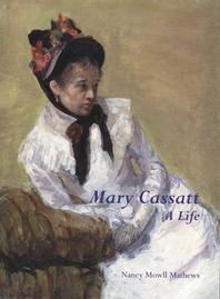 Mary Cassatt : A Life
