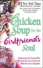 Chicken Soup for the Girlfriend's Soul