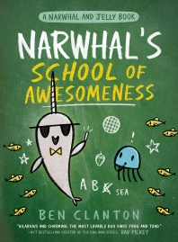 [해외]Narwhal's School of Awesomeness (a Narwhal and Jelly Book #6)