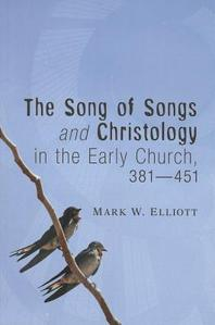 The Song of Songs and Christology in the Early Church, 381 - 451