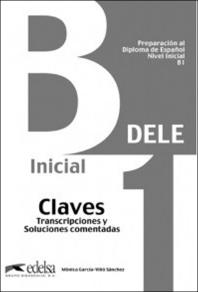 DELE Preparacion al Diploma de Espanol Nivel B1 Claves (2013 Edition)