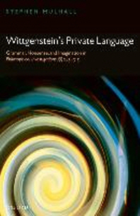 Wittgenstein's Private Language : Grammar, Nonsense and Imagination in Philosophical Investigations,