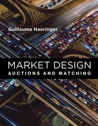 Market Design: Auctions and Matching