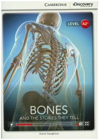 Bones: And the Stories They Tell  (Level A2+)