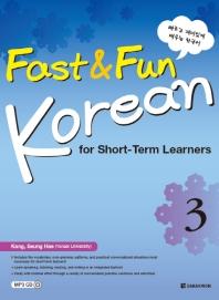 Fast & Fun Korean for Short Term Learners. 3(CD1장포함)