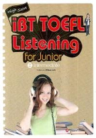 IBT TOEFL LISTENING FOR JUNIOR. 2 (INTERMEDIATE)(HIGH SCORE)(CD3장포함)