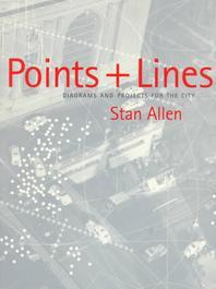 Points + Lines : Diagrams and Projects for the City