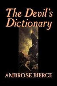 The Devil's Dictionary by Ambrose Bierce, Fiction, Classics, Fantasy, Horror