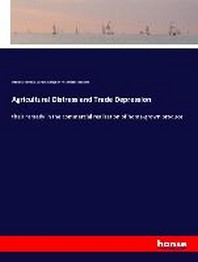 Agricultural Distress and Trade Depression