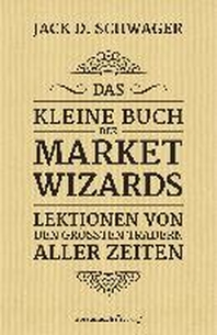 Das kleine Buch der Market Wizards