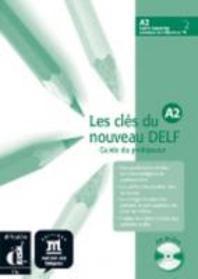 Les Cles Du Nouveau Delf A2