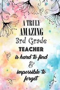 A Truly Amazing 3rd Grade Teacher