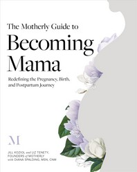 [해외]The Motherly Guide to Becoming Mama