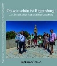 Oh wie schoen ist Regensburg!