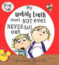 [해외]My Wobbly Tooth Must Not Ever Never Fall Out (Paperback)