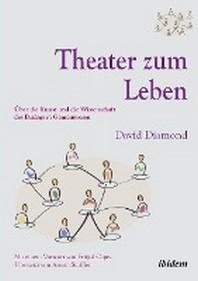 Theater zum Leben.