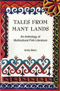 Tales from Many Lands : an Anthologyof Multicultural Folk Literature