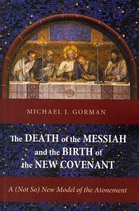 [해외]The Death of the Messiah and the Birth of the New Covenant (Paperback)
