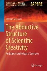 The Abductive Structure of Scientific Creativity