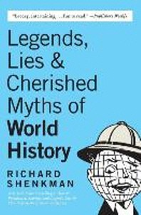 [해외]Legends, Lies & Cherished Myths of World History