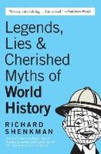 [해외]Legends, Lies & Cherished Myths of World History