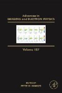 Advances in Imaging and Electron Physics, Volume 187