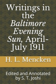 Writings in the Baltimore Evening Sun, April-July 1911