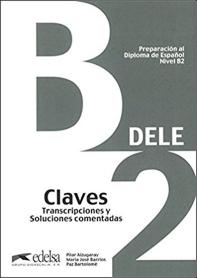 DELE Preparacion al Diploma de Espanol Nivel B2 Claves (2013 Edition)