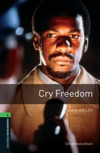 Oxford Bookworms Stage 6 : Cry Freedom