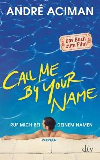 Ruf mich bei deinen Namen - Call Me by Your Name