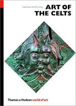 Art of Celts : From 700 BC to the Celtic Revival