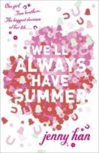 We'll Always Have Summer. Jenny Han