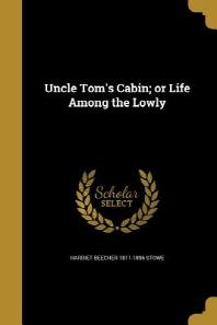 [해외]Uncle Tom's Cabin; Or Life Among the Lowly (Paperback)