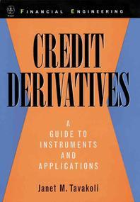 Credit Derivatives : A Guide to Instruments and Applications (Wiley Series in Financial Engineering)