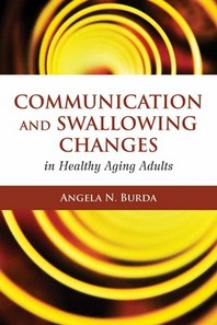 [해외]Communication and Swallowing Changes in Healthy Aging Adults (Paperback)