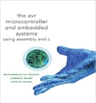 AVR Microcontroller and Embedded Systems: : Using Assembly and C