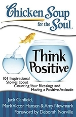Chicken Soup for the Soul : Think Positive