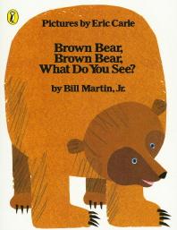 Brown Bear, Brown Bear, Whhat Do You See?