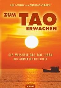 Zum Tao erwachen - Die Weisheit des Tao leben