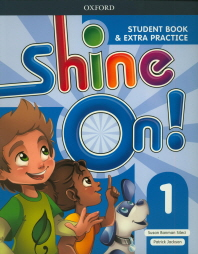 Shine On!. 1(Student Book&Extra Practice)