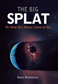 [해외]The Big Splat, or How Our Moon Came to Be (Hardcover)