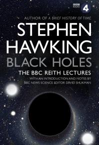 [보유]Black Holes: The Reith Lectures